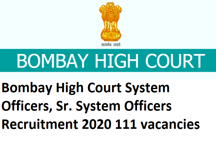 Bombay High Court System Officers, Sr. System Officers Recruitment 2020 111 vacancies