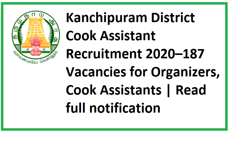 Kanchipuram District Cook Assistant Recruitment 2020–187 Vacancies