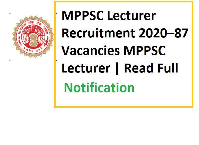 MPPSC Lecturer Recruitment 2020–87 Vacancies