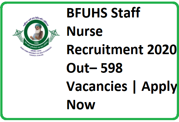 BFUHS Staff Nurse Recruitment 2020 Out– 598 Vacancies