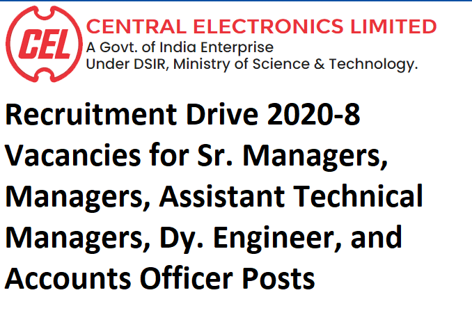 Central Electronics Limited-CEL Recruitment Drive 2020-8 Vacancies