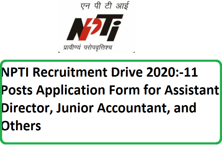 NPTI Recruitment Drive 2020: 11 Posts