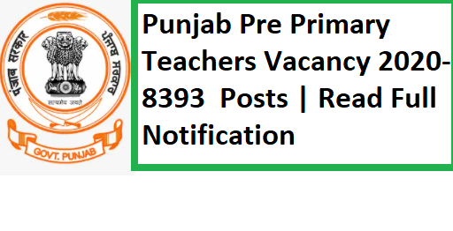 Punjab Pre Primary Teachers Vacancy 2020-8393 Posts
