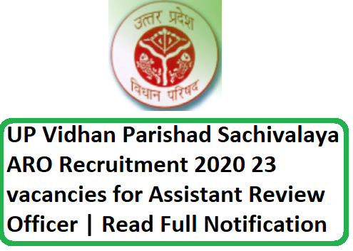 UP Vidhan Parishad Sachivalaya ARO Recruitment 2020-23 vacancies