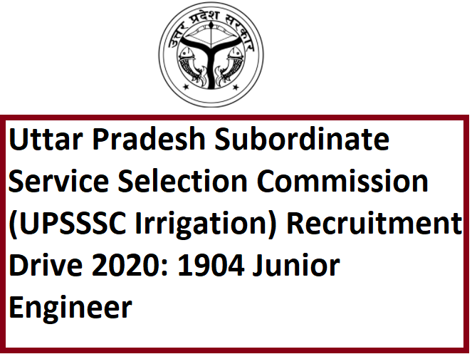 Uttar Pradesh Subordinate Service Selection Commission (UPSSSC Irrigation) Recruitment Drive 2020